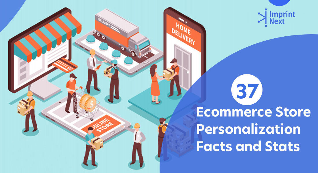 37 Ecommerce Store Personalization Facts and Stats