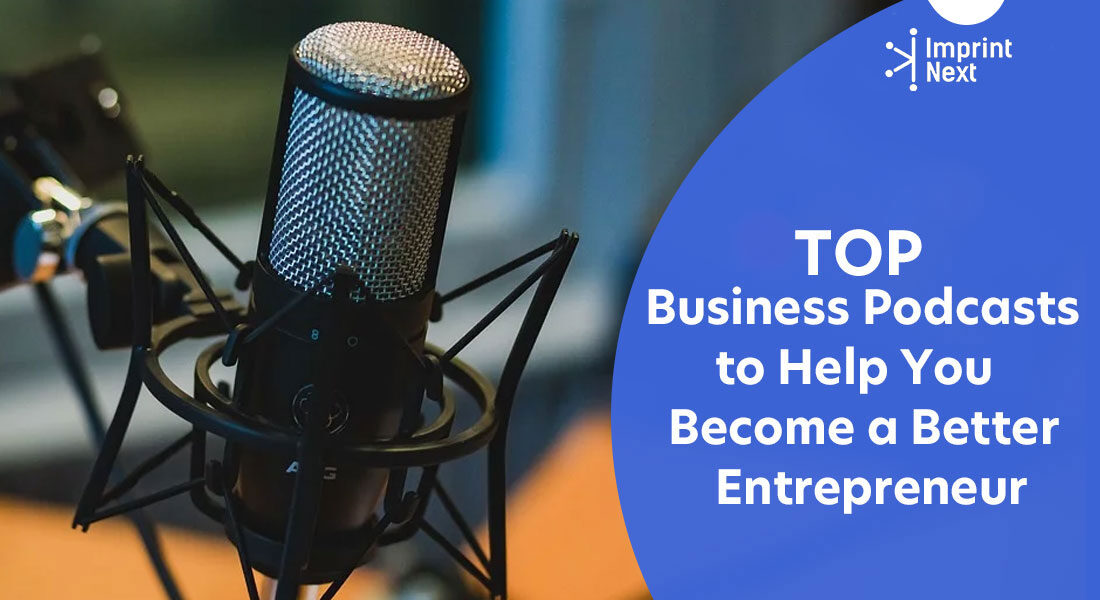 Top 10 Business Podcasts to Help You Become a Better Entrepreneur