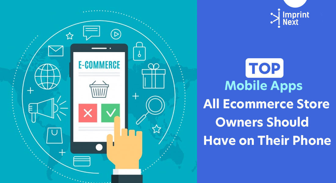 Top 14 Mobile Apps eCommerce Store Owners Should Have on Their Phone