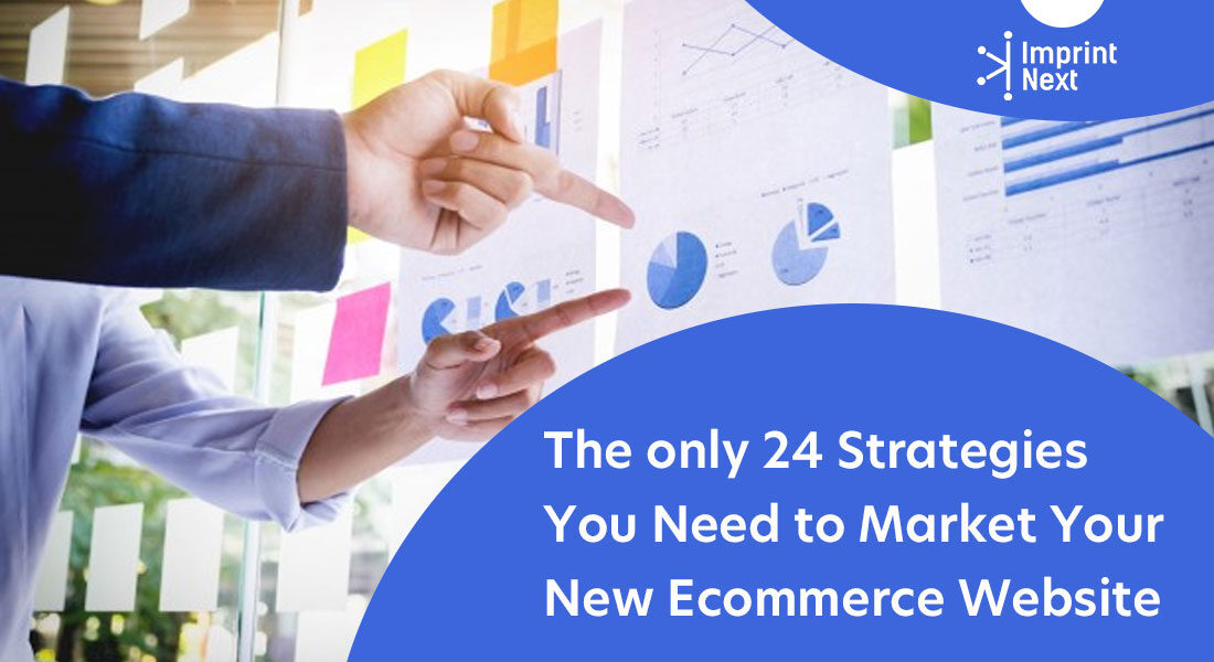 The only 24 Strategies You Need to Market Your New Ecommerce Website