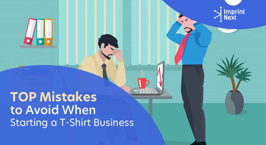Top 14 Mistakes to Avoid When Starting a T-Shirt Business