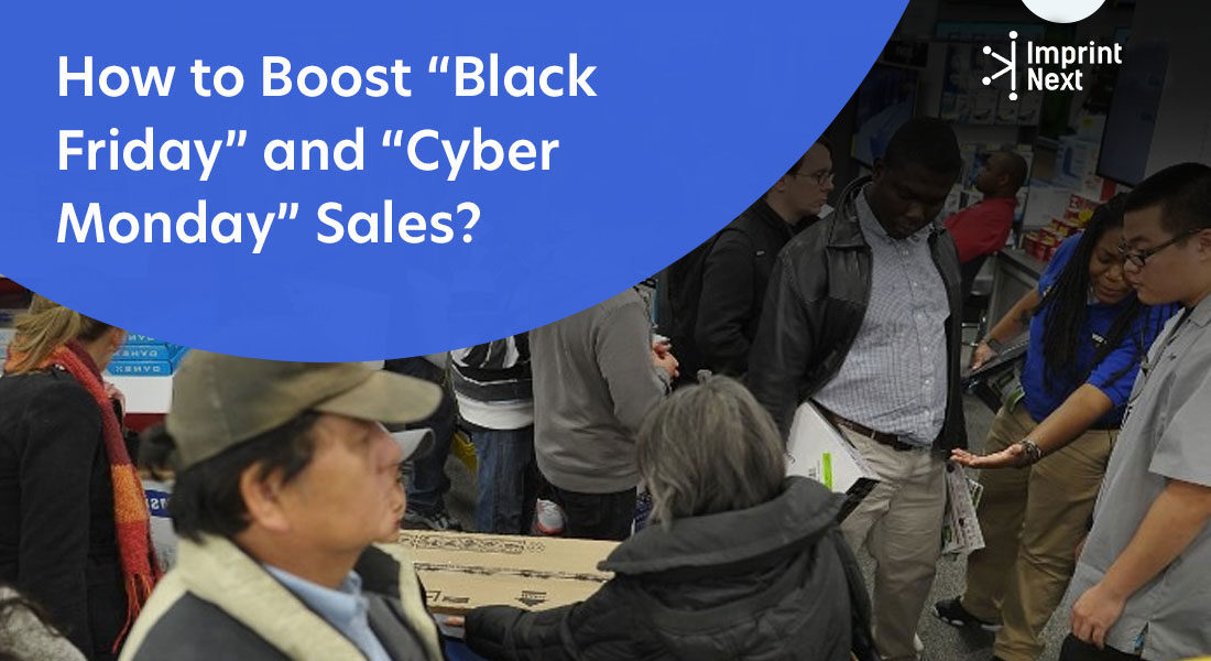 """How to Boost """"Black Friday"""" and """"Cyber Monday"""" Sales?"""