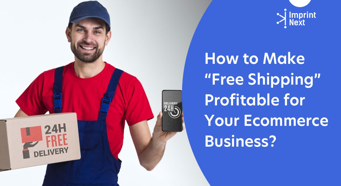 """How to Make """"Free Shipping"""" Profitable for Your Ecommerce Business?"""