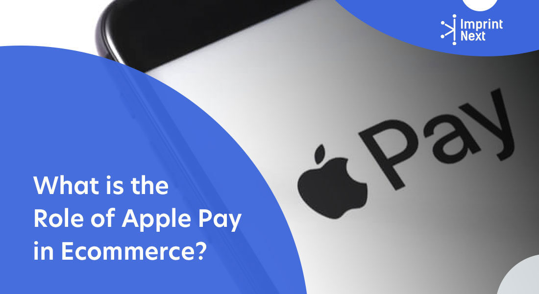 What is the Role of Apple Pay in Ecommerce?