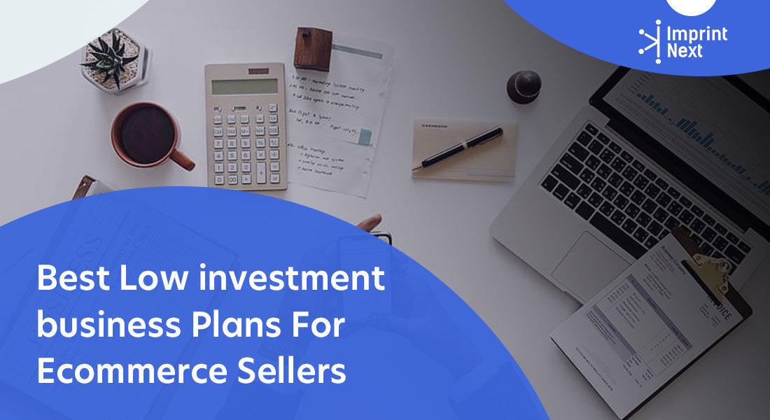 Best Low investment business Plans For Ecommerce Sellers