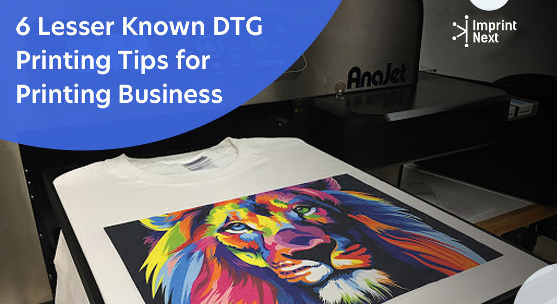 6 Lesser Known Direct-to-Garment Printing Tips for Printing Business