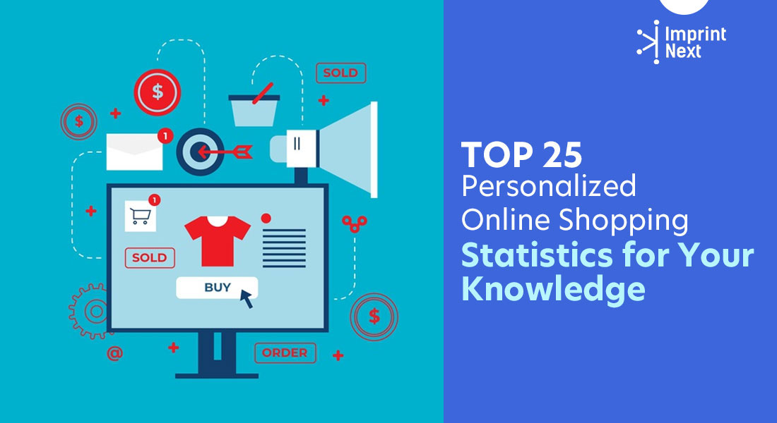 Top 25 Personalized Online Shopping Statistics for Your Knowledge
