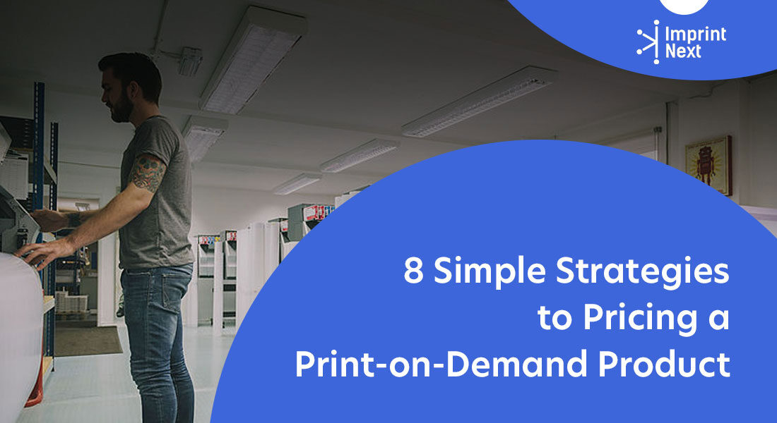 8 Simple Strategies to Pricing a Print-on-Demand Product