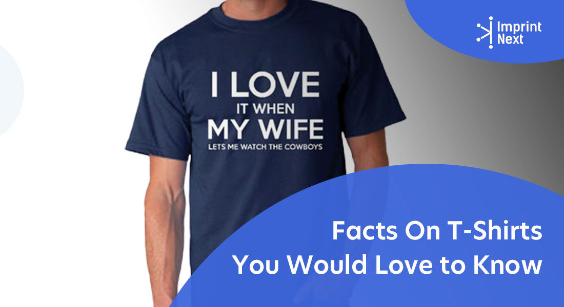 Facts On T-Shirts You Would Love to Know