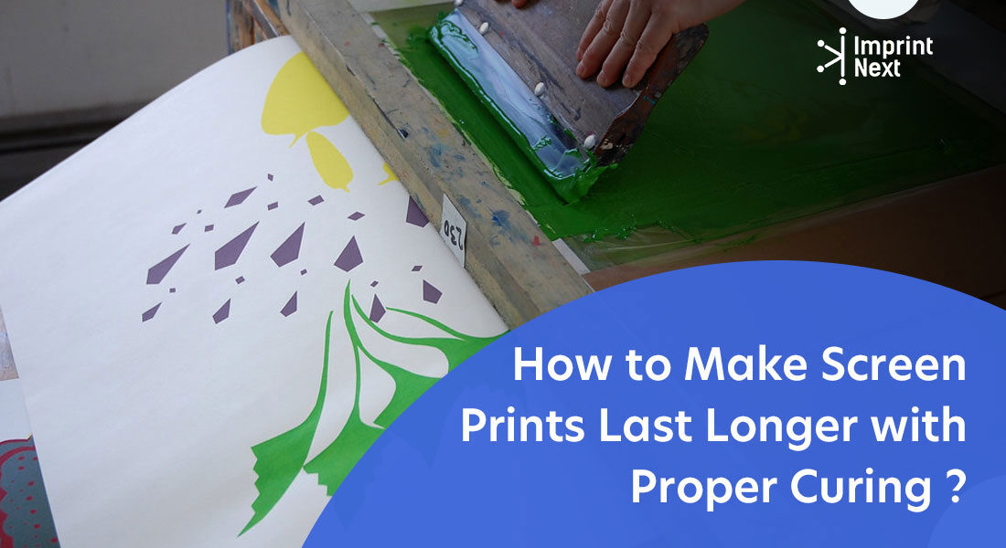 How to Make Screen Prints Last Longer with Proper Curing ?