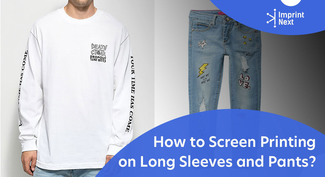 How to Screen Printing on Long Sleeves and Pants?