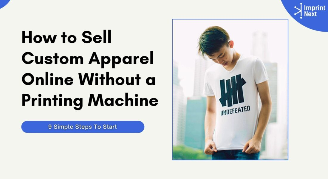 How to Sell Custom Apparel Online Without a Printing Machine?