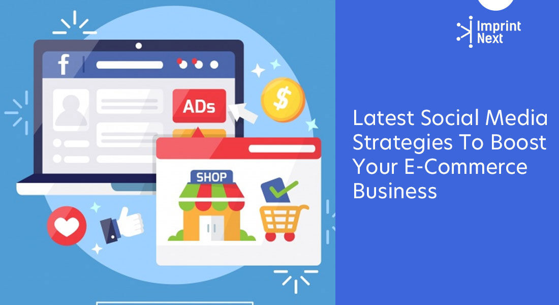 Latest Social Media Strategies To Boost Your E-Commerce Business