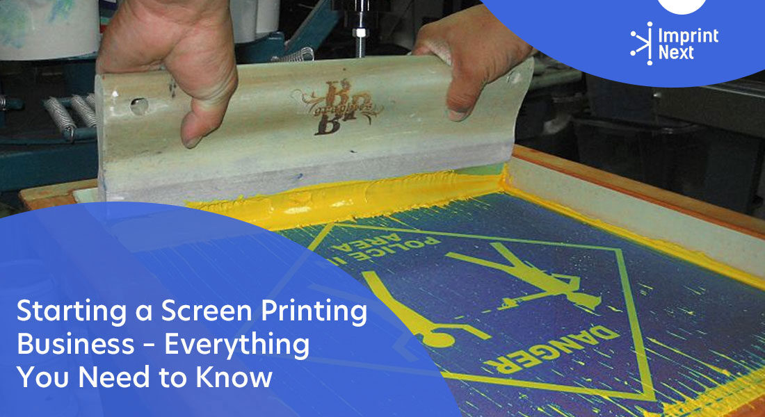 Starting a Screen Printing Business – Everything You Need to Know