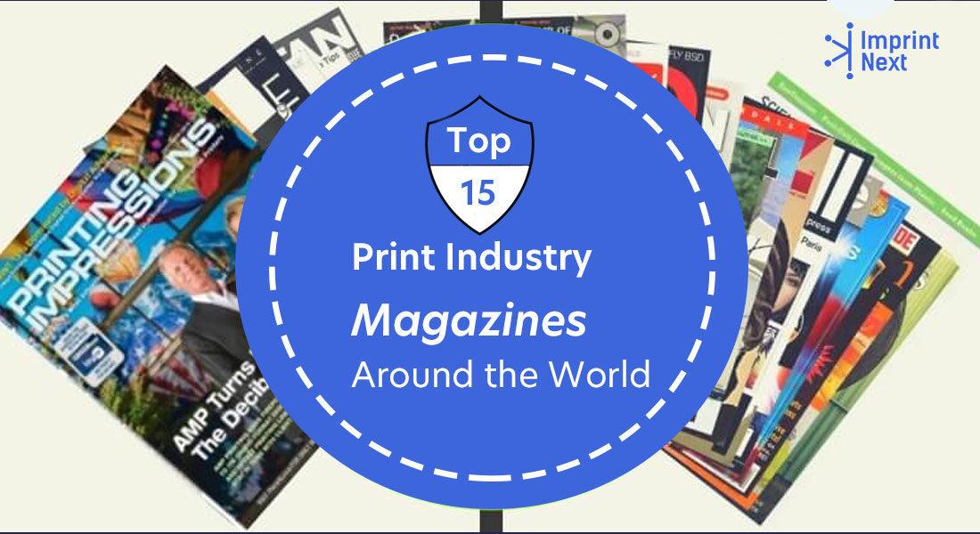 Top 15 Print Industry Magazines Around the World