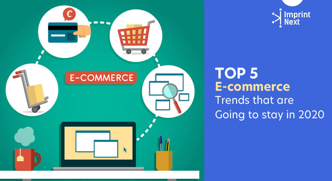 Top 5 E-commerce Trends that are Going to stay in 2021