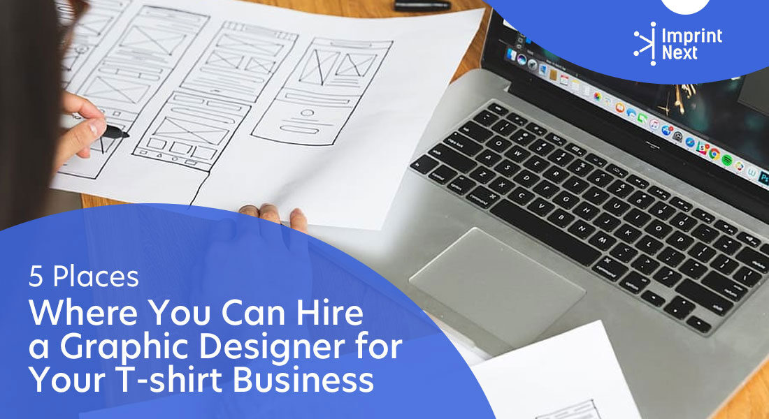 Top 5 Places To Hire a Graphic Designer for T-shirt Business