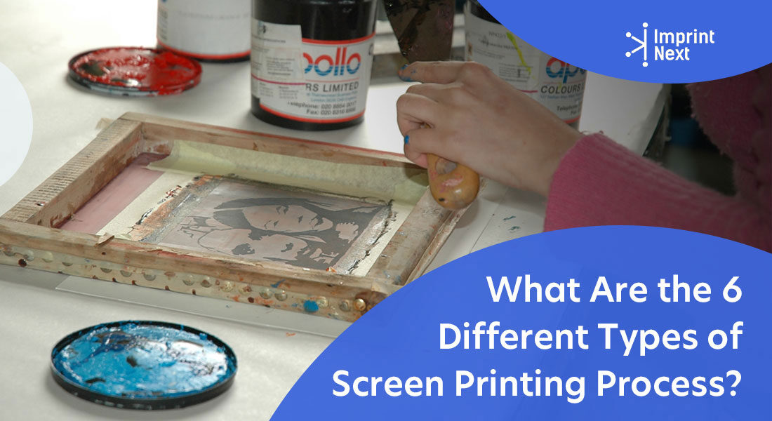 What Are the 6 Different Types of Screen Printing Process?