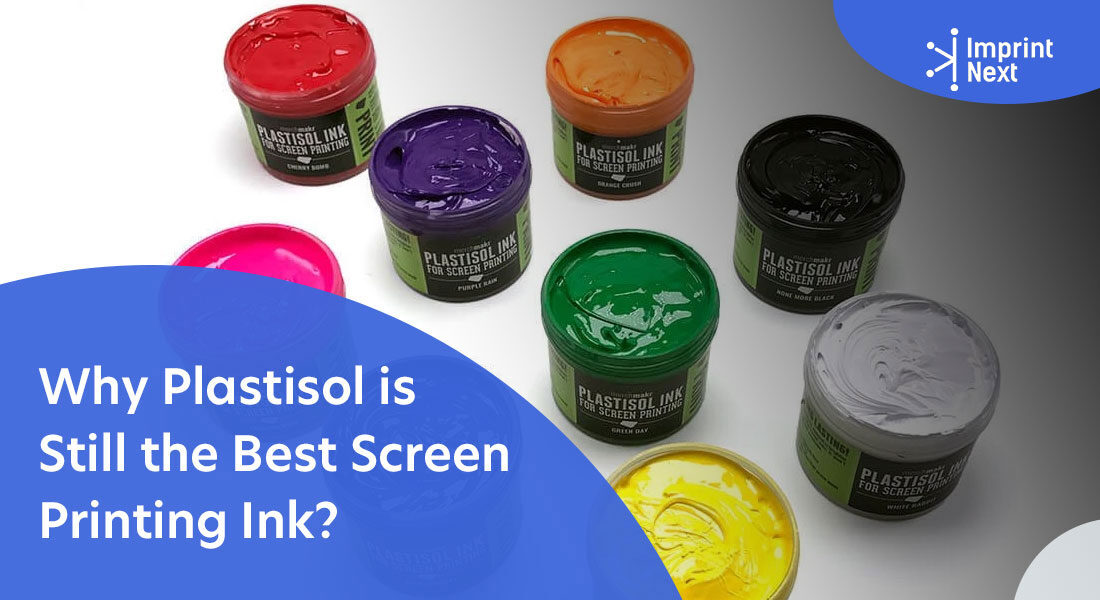 Why Plastisol is Still the Best Screen Printing Ink?