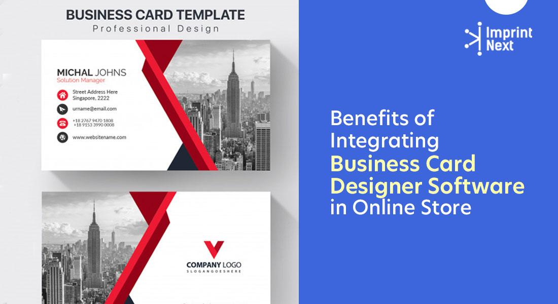 Benefits Of Integrating Business Card Designer Software In Online Store