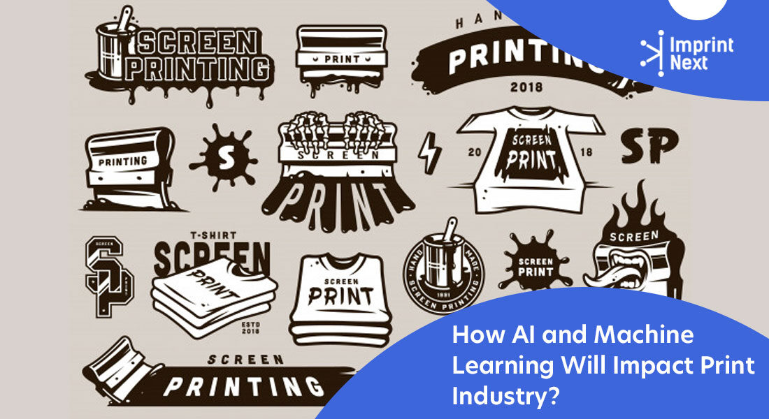 How AI and Machine Learning Will Impact Print Industry?