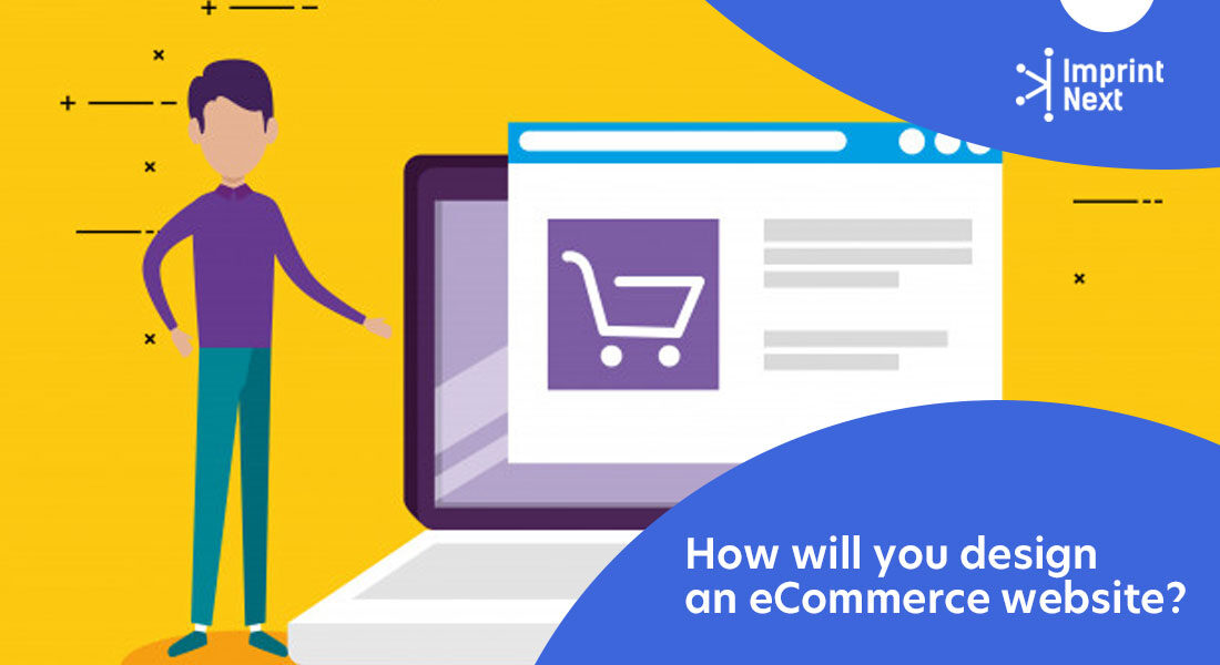 How Will You Design an Ecommerce Website?