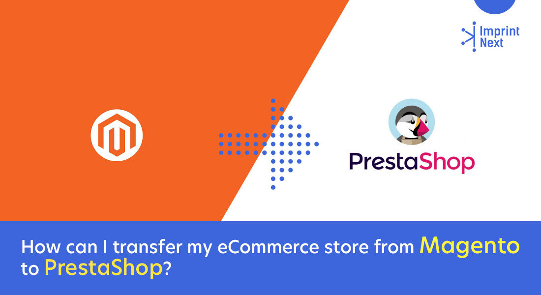 How can I transfer my eCommerce store from Magento to PrestaShop?