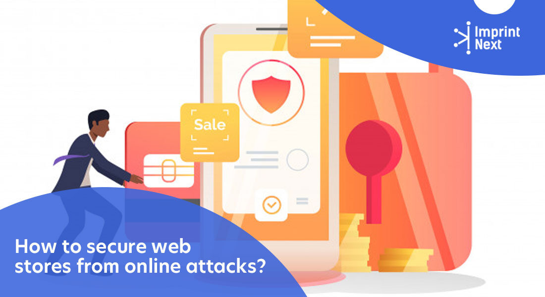 How to Secure Web Stores From Online Attacks?