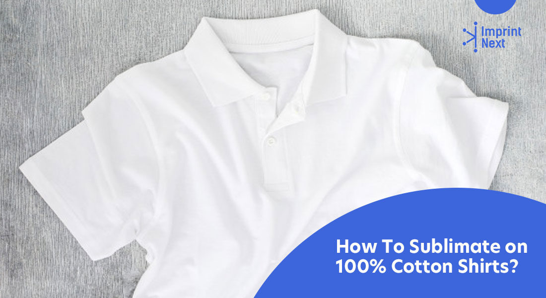 How to Sublimate on 100% Cotton Shirts?