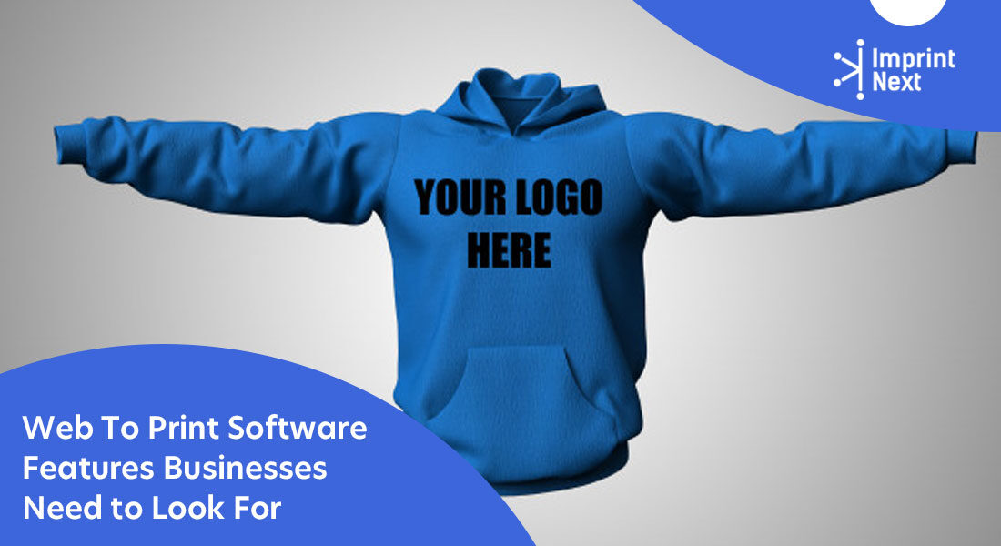 Web To Print Software Features Businesses Need to Look For