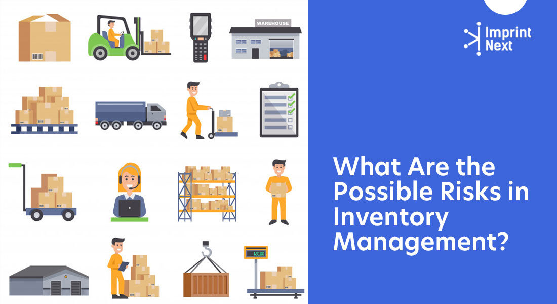 What Are the Possible Risks in Inventory Management?