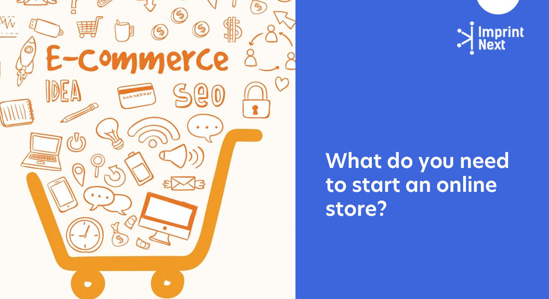 What Do You Need to Start an Online Store?
