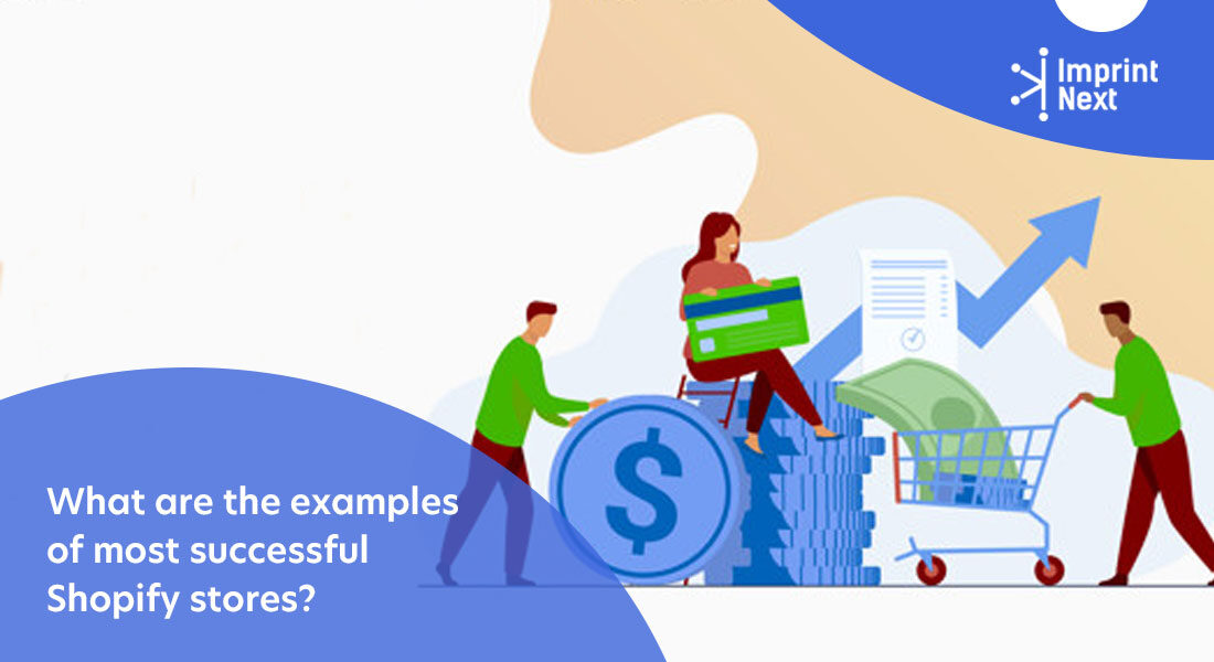 What are the examples of most successful Shopify stores?