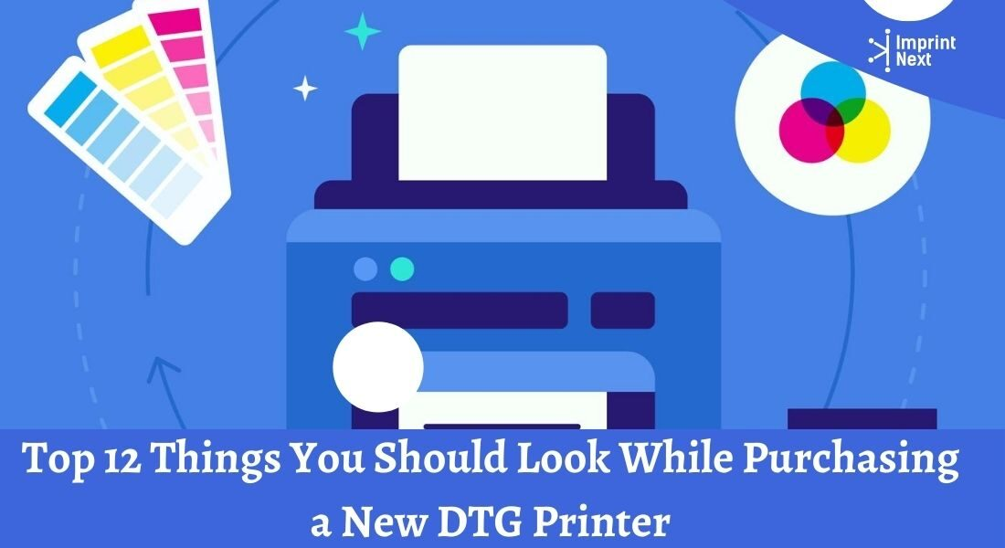 Top 12 Things You Should Look While Purchasing a New DTG Printer