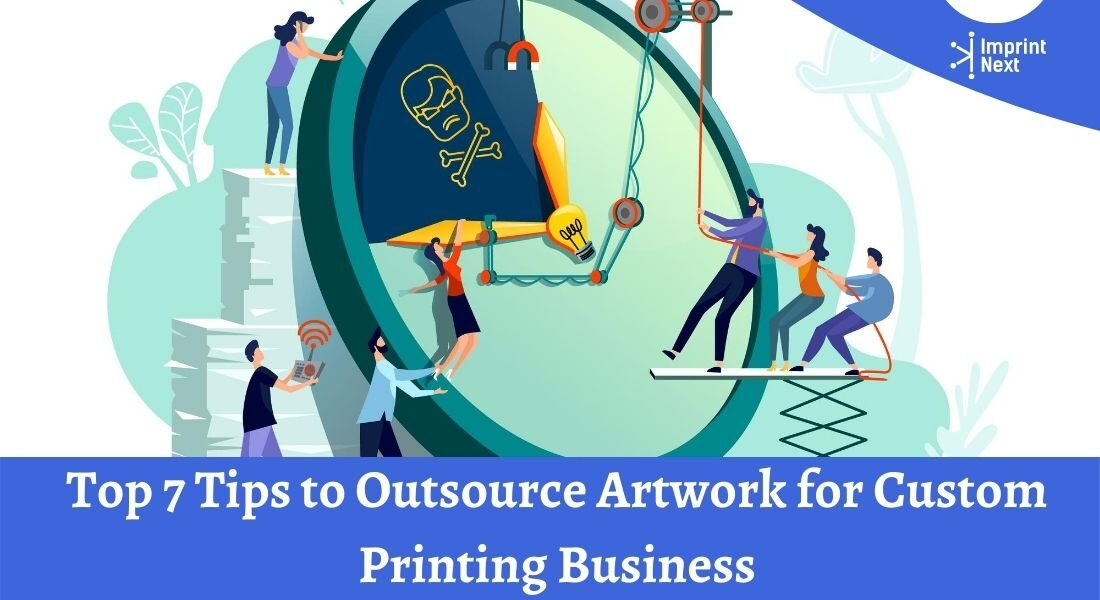 Top 7 Tips to Outsource Artwork for Custom Printing Business