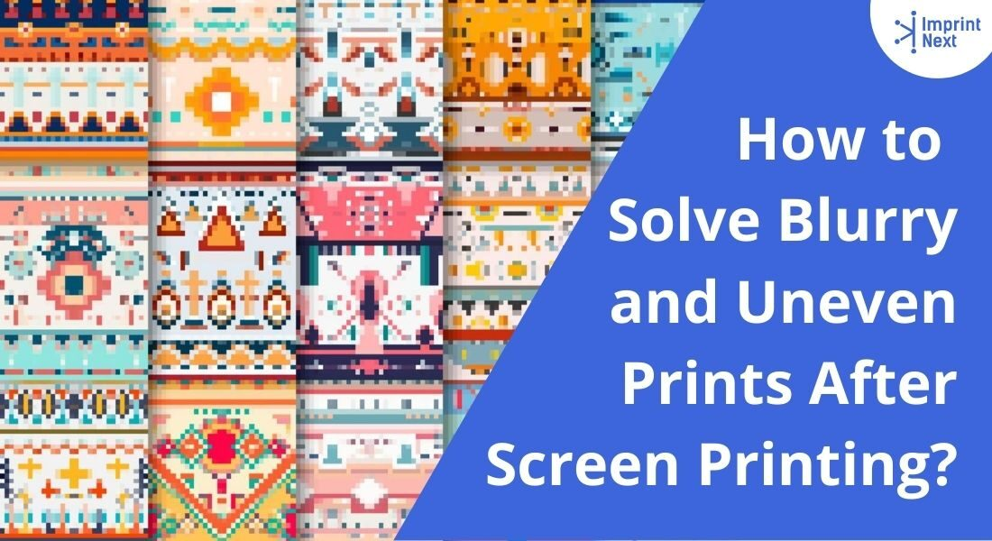 How to Solve Blurry and Uneven Prints After Screen Printing_