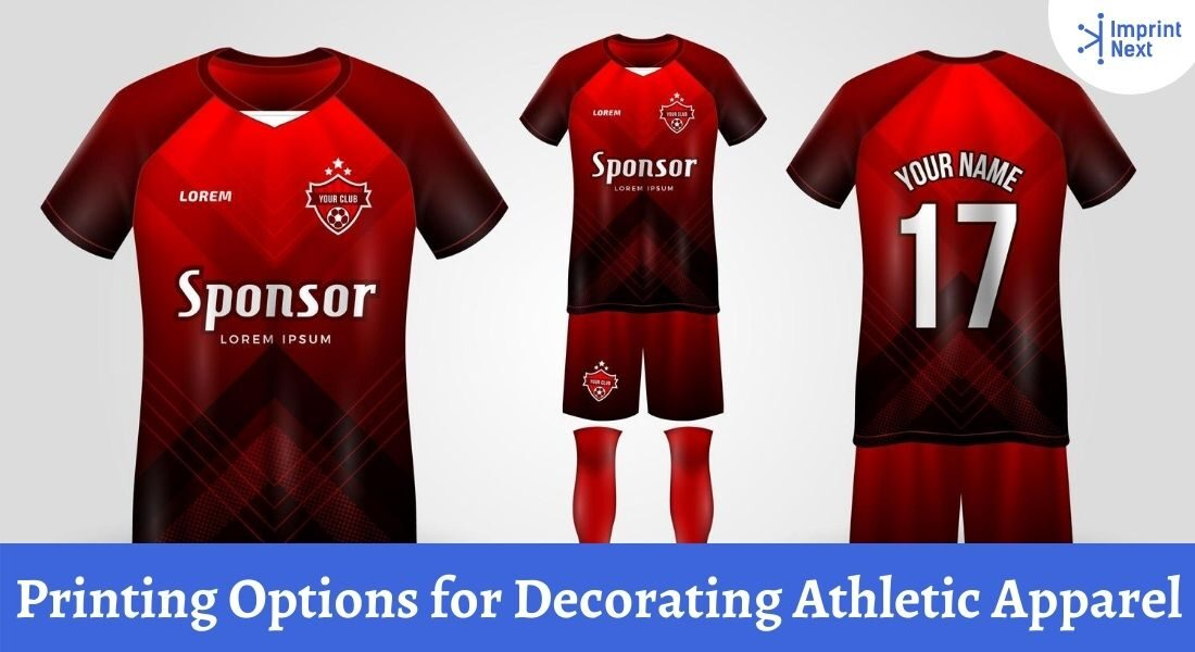 Printing Options for Decorating Athletic Apparel