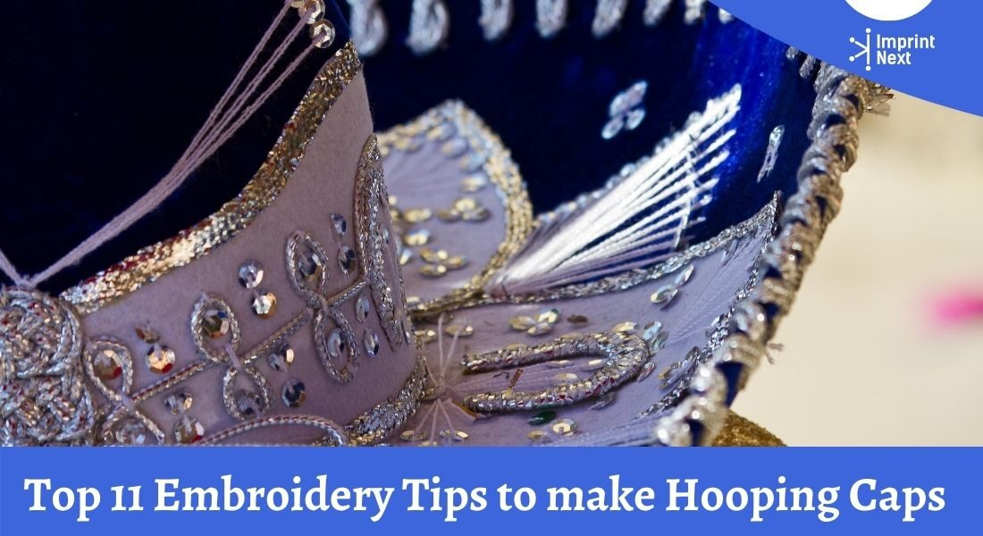Top 11 Embroidery Tips to make Hooping Caps