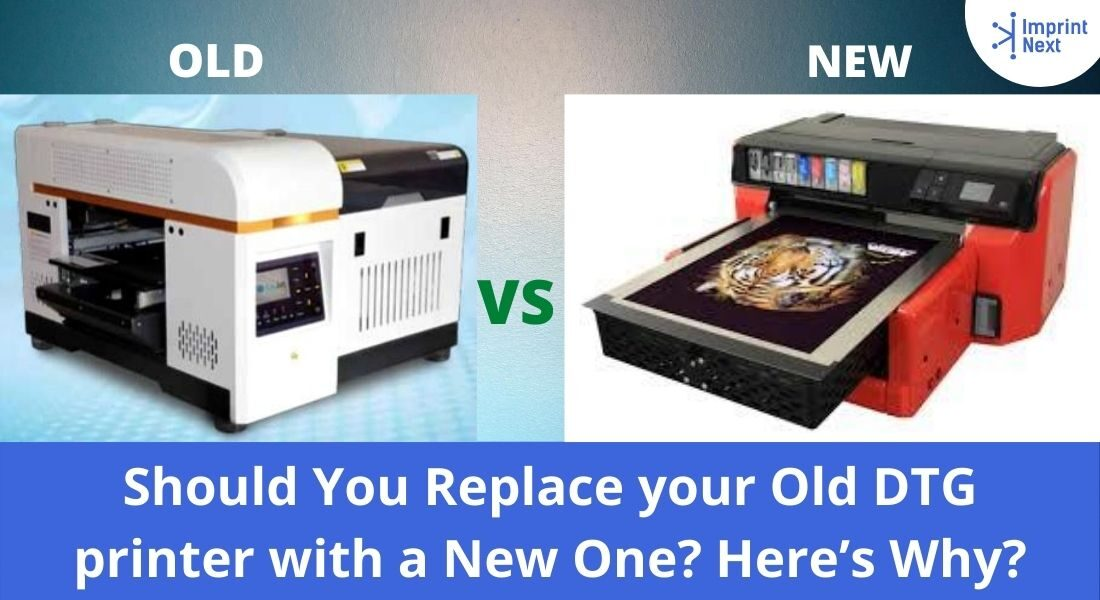 Should You Replace your Old DTG printer with a New One_ Here's Why_