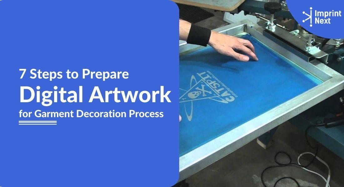 7 Steps to Prepare Digital Artwork for garment Decoration Process