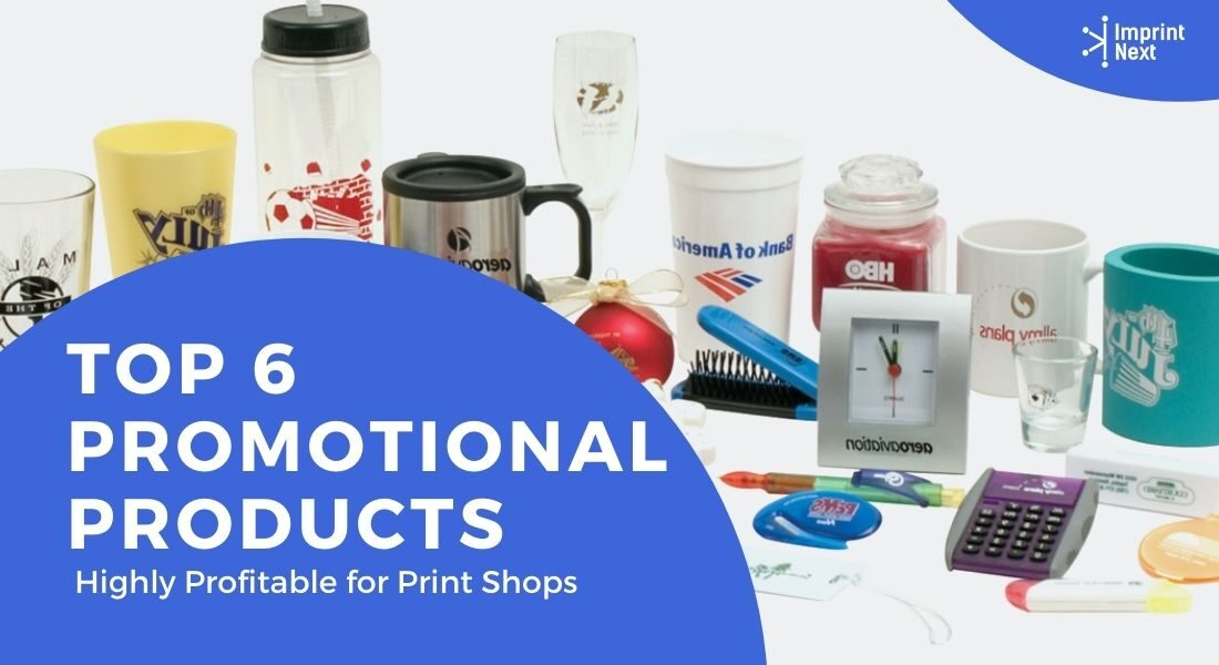 Top 6 Promotional Products Highly Profitable for Print Shops