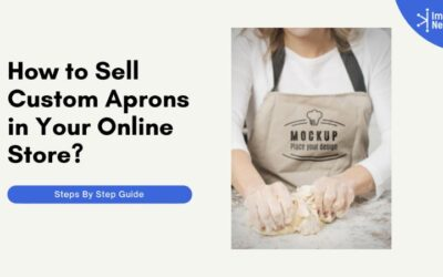 How to Sell Custom Aprons in Your Online Store?
