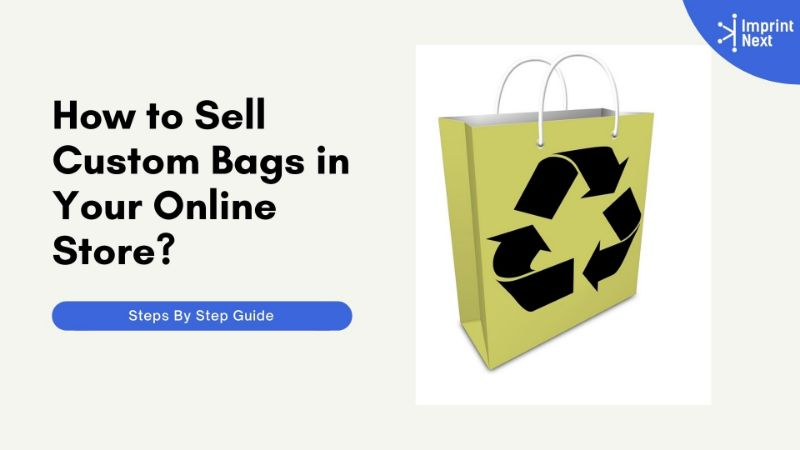 How to Sell Custom Bags in Your Online Store?