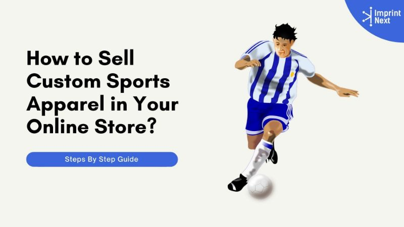 How to Sell Custom Sports Apparel in Your Online Store?