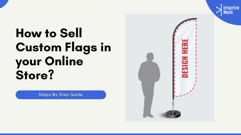 How to Sell Custom Flags in Your Online Store?