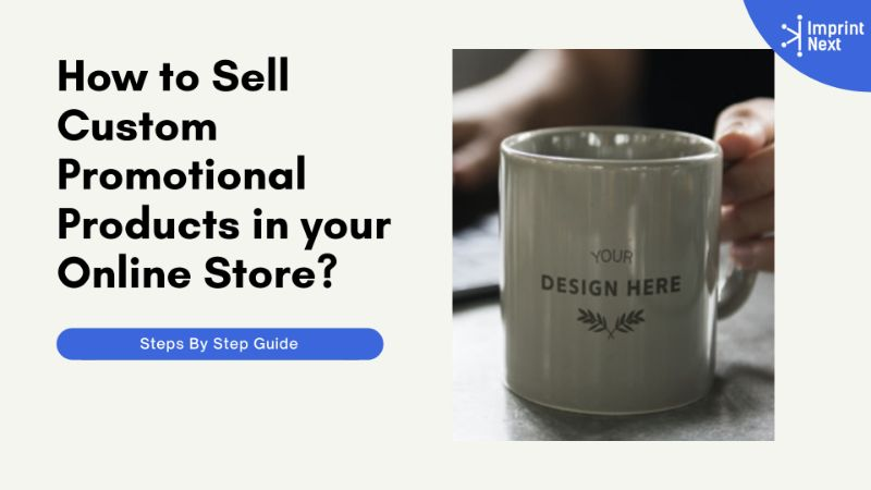 How to Sell Custom Promotional Products in your Online Store?