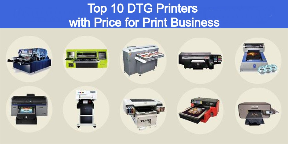 Top 10 DTG Printers with Price for Print Business