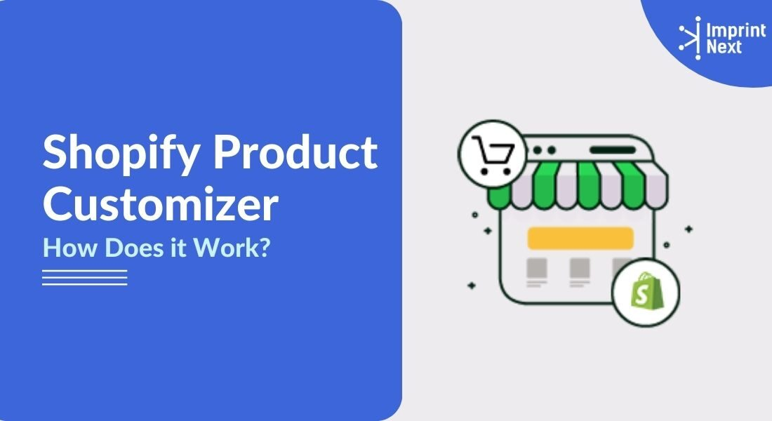 What is Shopify Product Customizer? How Does it Work?