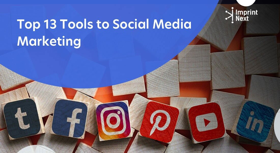 Top 13 Social Media Marketing Tools
