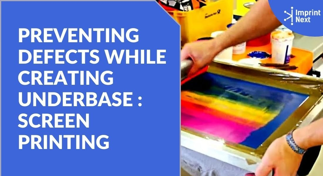 Preventing Defects While Creating Underbase : Screen Printing